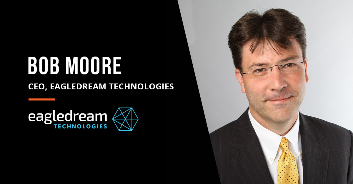 Bob Moore and Eagledream technologies featured in The Silicon Review article